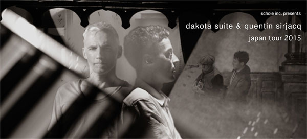 dakota suite & quentin sirjacq Japan Tour 2015 福岡公演