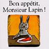 Bon appetit Monsieur Lapin!